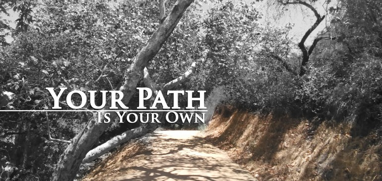 Your path is your own