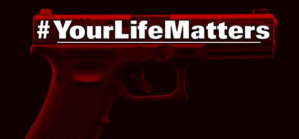 #YourLifeMatters