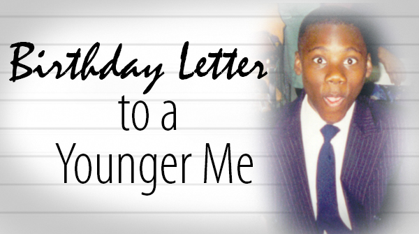 Birthday Letter to a Younger Me