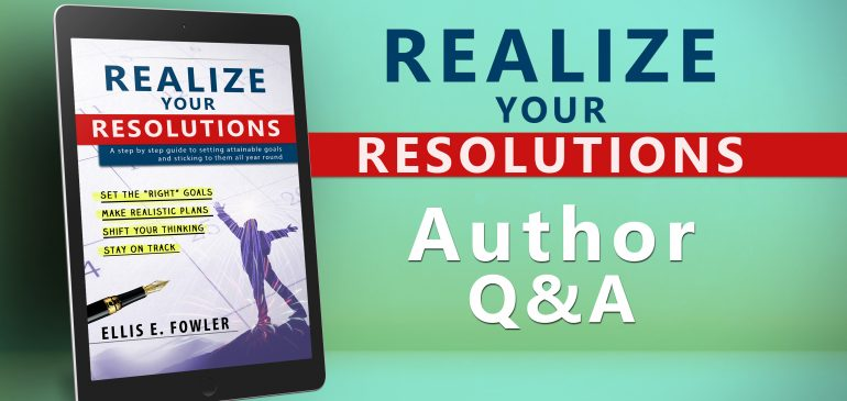 Realize Your Resolutions: Author Q & A